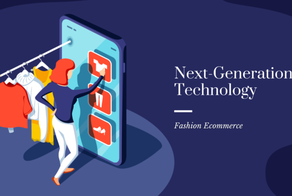 Next-Generation Technology in Fashion Ecommerce