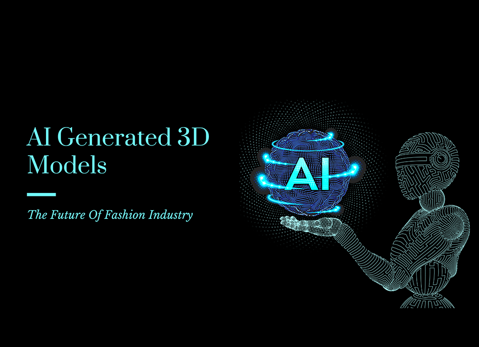 AI Generated 3D Models – The Future Of Fashion Industry