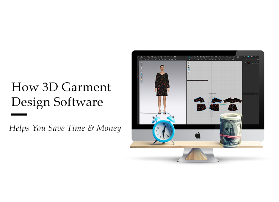 How 3D Garment Design Software Helps You Save Time & Money