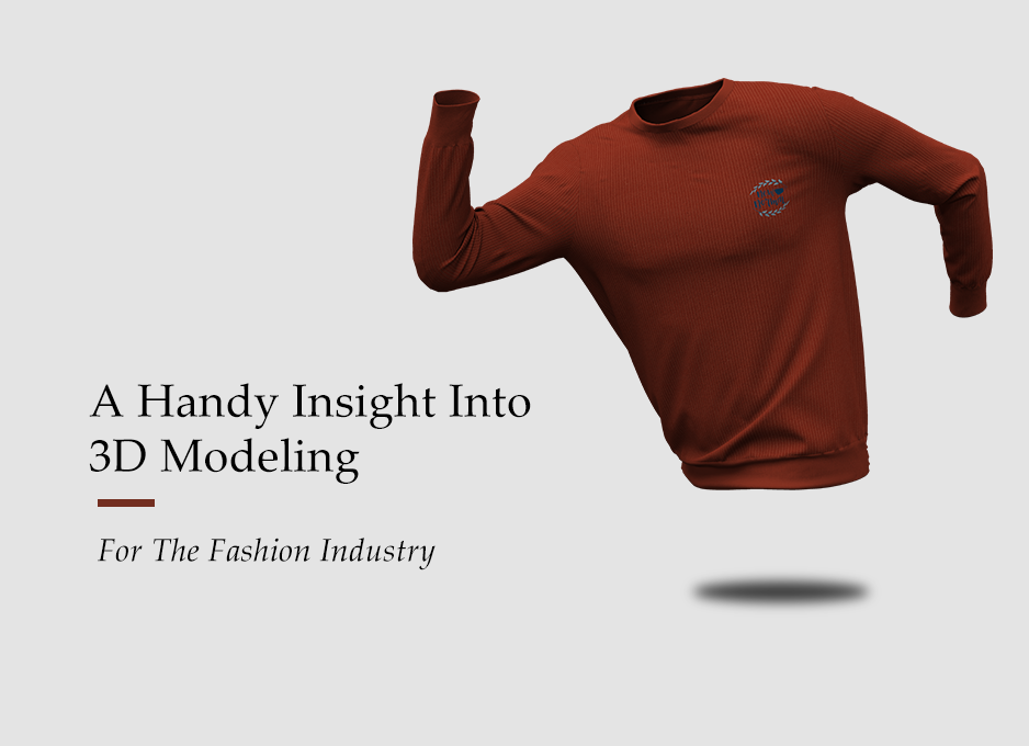 A Handy Insight Into 3D Modeling For The Fashion Industry