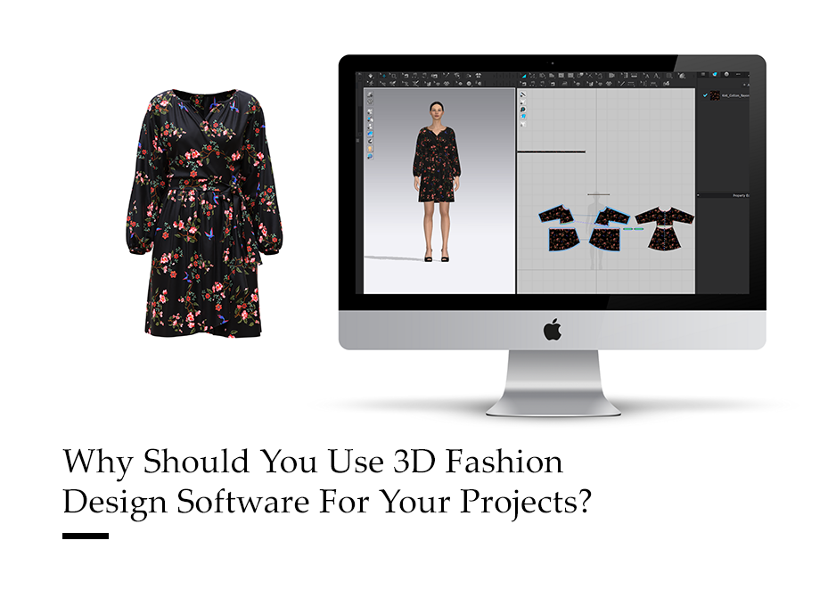 Why Should You Use 3D Fashion Design Software For Your Projects?