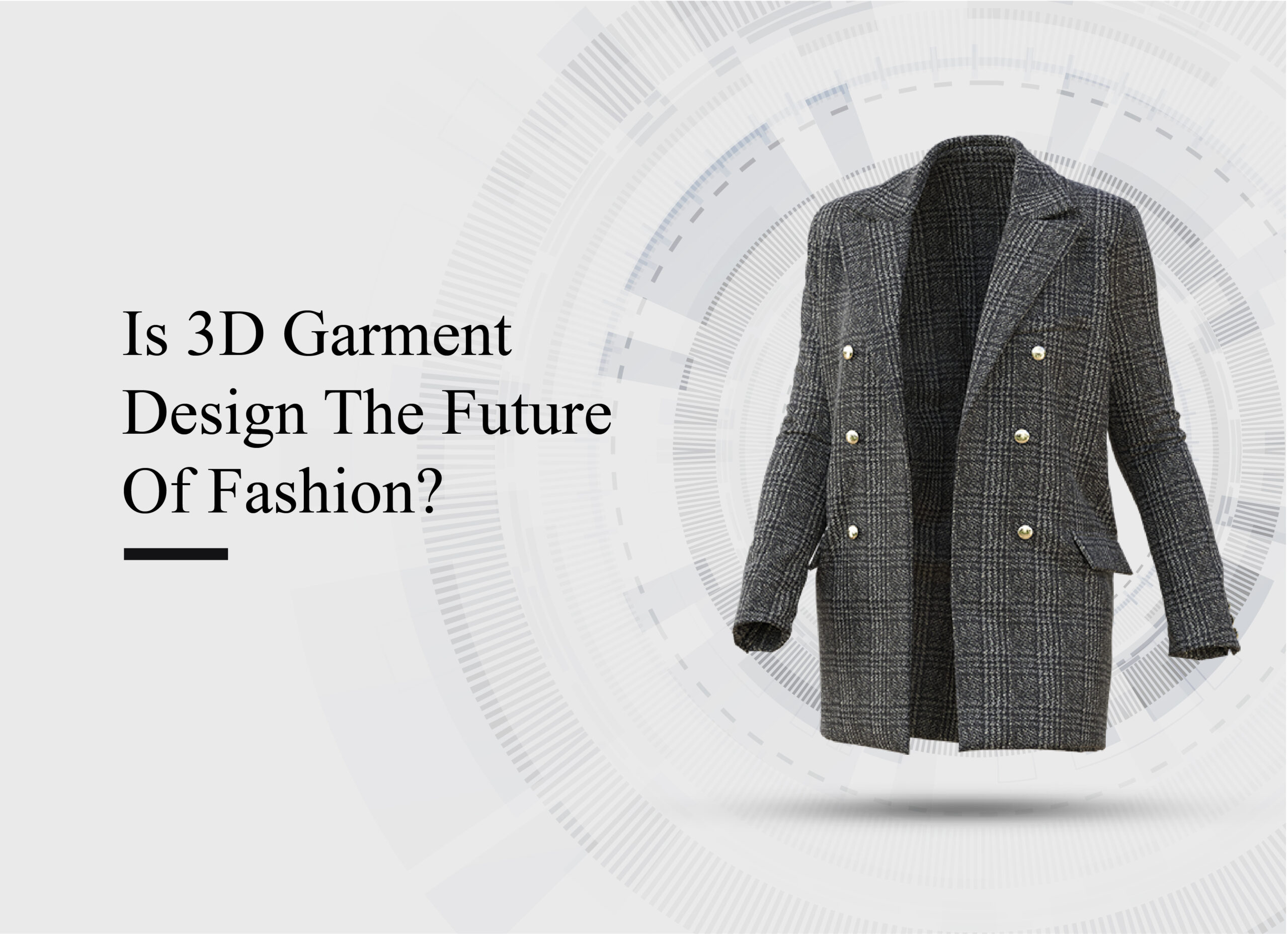 Is 3D Garment Design The Future Of Fashion?